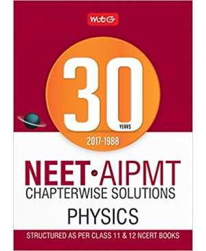 30 Years NEET-AIPMT Chapterwise Solutions - Physics - MTG Learning