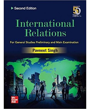 International Relations By Pavneet Singh for Civil Services Examinations (English Medium) (2nd Ed.) 2019 McGraw Hill Education