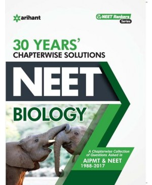 30 Years' Chapterwise Solutions CBSE AIPMT & NEET - Biology - Arihant