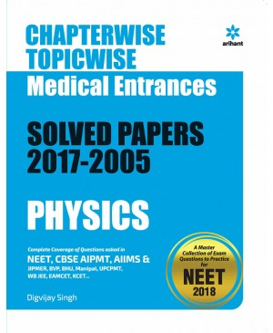 Chapterwise-Topicwise Questions-Solutions PHYSICS for Medical Entrances 2017-2005 - Arihant