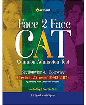 Face to Face CAT Common Admission Test Sectionwise & Topicwise Previous 25 Years' (1993-2017) - Arihant Publications- 2018