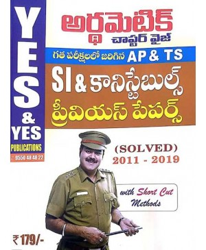 Arithmetic Chapterwise Previous Papers for (AP & TS) SI and Constable (Telugu Medium) Yes & Yes Pub. 2019