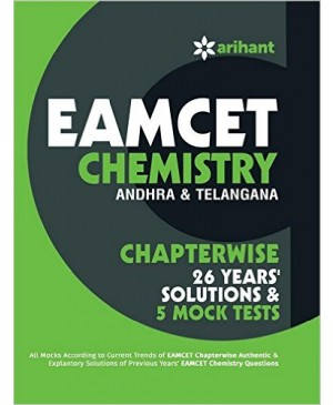 EAMCET Chemistry (Andhra Pradesh & Telangana) Chapterwise 26 Years' Solutions and 5 Mock Tests-Arihant