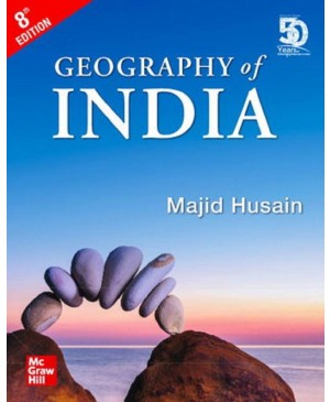 Geography of India by Majid Husain for Civil Services and other Competitive Examination, 8th Edition (English) McGraw Hill 2019