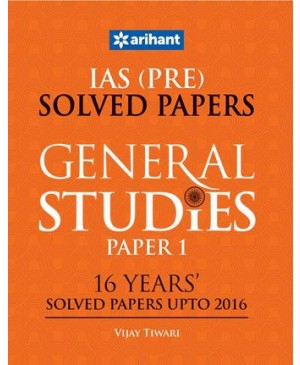 IAS (Pre.) 16 Years'' Solved Papers (Upto 2016) - General Studies Paper I-Arihant Publications
