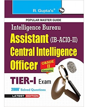 IB: Asst Central Intelligence Officers (ACIO) Grade-II/Executive Exam Guide  2017 - R Gupta's