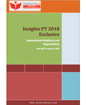 Insights PT 2018 Exclusive INTERNATIONAL RELATIONS AND ORGANISATIONS (June 2017 - January 2018) (English Medium) Print-Out Copy