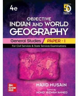 Objective Indian and World Geography | General Studies - Paper 1 | Fourth Edition | For Civil Services and Other State Examinations  (English, Paperback, Majid Husain)