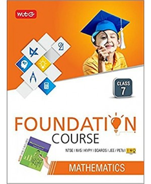 Mathematics Foundation Course For NTSE/NVS/KVPY/BOARDS/JEE/IMO/PETs - Class 7 2017 by MTG