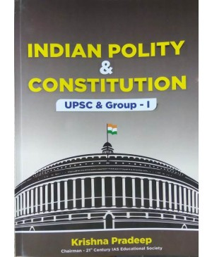 Indian Polity & Constitution by Krishna Pradeep (English Medium) 21st Century IAS Education Society