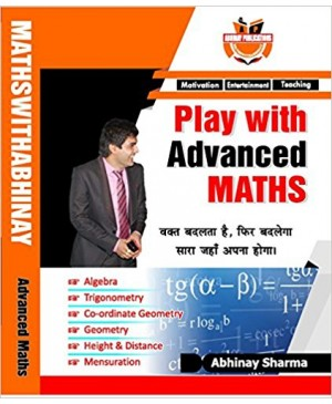 Play With Advanced Maths - Abhinay Sharma