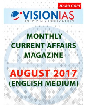 Vision IAS Monthly Current Affairs Magazine - August 2017 - English Medium
