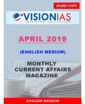 Vision IAS Current Affairs APRIL 2019 Monthly Current Affairs Magazine (English Medium) Printed Material