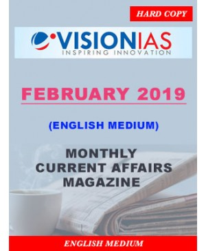 Vision IAS Current Affairs FEBRUARY 2019 Monthly Current Affairs Magazine (English Medium) Printed Material